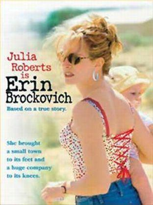 Erin Brockovich (played by Julia Roberts) has been hailed the greatest movie heroine of all-time