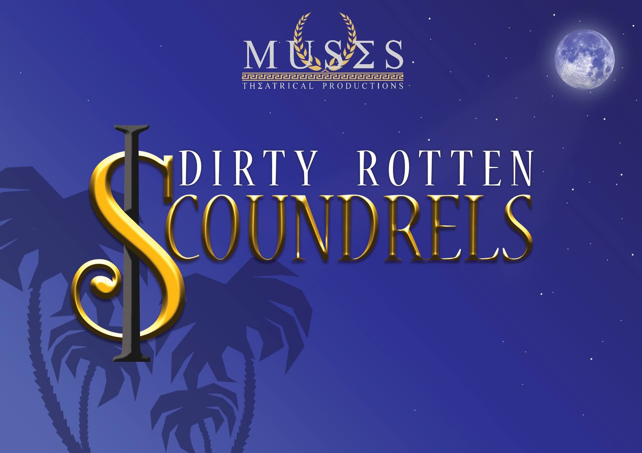 Dirty Rotten Scoundrels at the McMillan